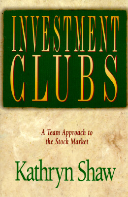 Image for Investment Clubs: A Team Approach to the Stock Market
