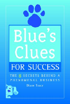 Image for BLUE'S CLUES FOR SUCCESS THE 8 SECRETS BEHIND A PHENOMENAL BUSINESS