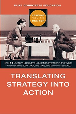 Translating Strategy into Action (Leading from the Center), Duke Corporate Education