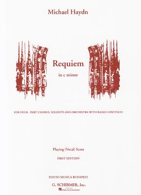 Requiem in C Minor: For Four-Part Chorus, Soloists and Orchestra with Basso Continuo
