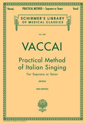 Practical Method of Italian Singing: For Soprano or Tenor (Vol. 1909)