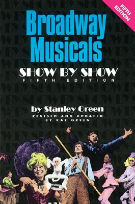 Image for Broadway Musicals - Show by Show