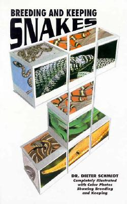 Image for Breeding and Keeping Snakes by Schmidt, Dieter