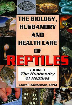 Image for The Biology Husbandry and Health Care of Reptiles Vol. 2