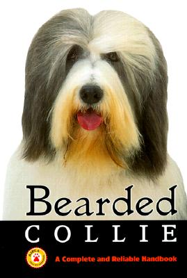 Bearded Collie: A Complete and Reliable Handbook (Complete & Reliable Handbook), Gold, Carol
