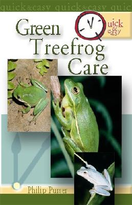 QUICK & EASY GREEN TREEFROG CARE, PHILLIP PURSER