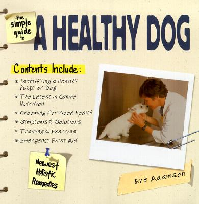 Image for The Simple Guide to a Healthy Dog (Simple Guide to...)
