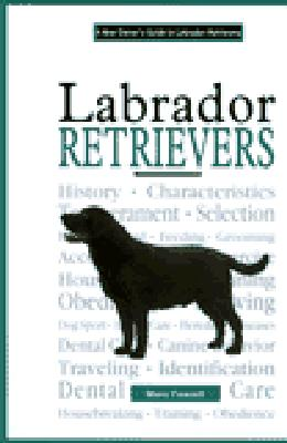 A New Owner's Guide to Labrador Retrievers (JG Dog), Mary Feazell