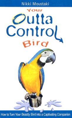 Image for Your Outta Control Bird