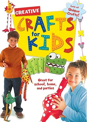 Image for Creative Crafts for Kids: Great For Schools, Home and Parties