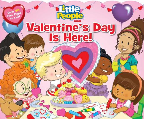 Image for Fisher-Price Little People: Valentine's Day Is Here! (Fisher Price Lift the Flap)