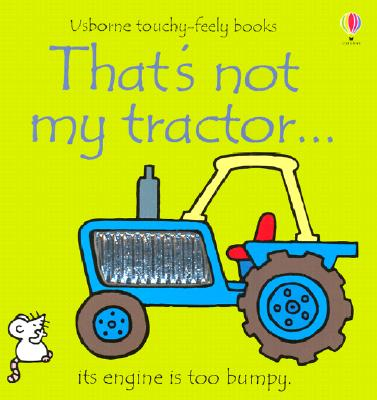 Image for That's Not My Tractor: Its Engine Is Too Bumpy (Usborne Touchy Feely)