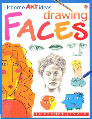 Drawing Faces: Internet-linked (Usborne Art Ideas), Dickins, Rosie; McCafferty, Jan; Watt, Fiona; Seay, Carrie A.