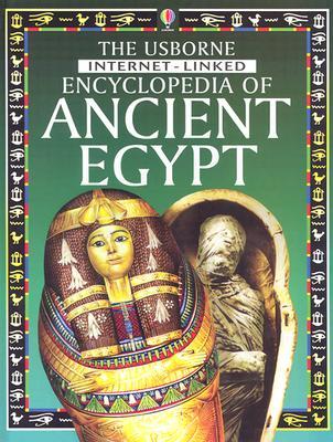 The Usborne Internet-Linked Encyclopedia of Ancient Egypt (History Encyclopedias), Gill Harvey, Struan Reid, Jane Chisholm, Inklink