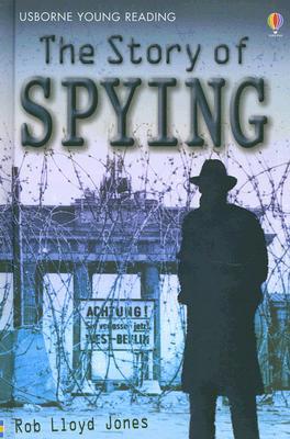 The Story of Spying (Usborne Young Reading: Series Three), Rob Lloyd Jones