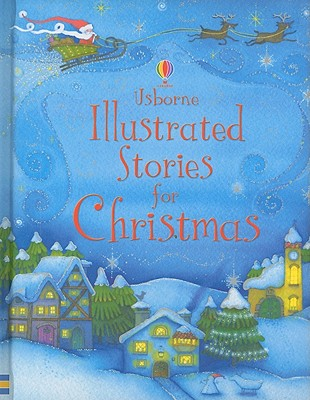 Image for Usborne Illustrated Stories for Christmas