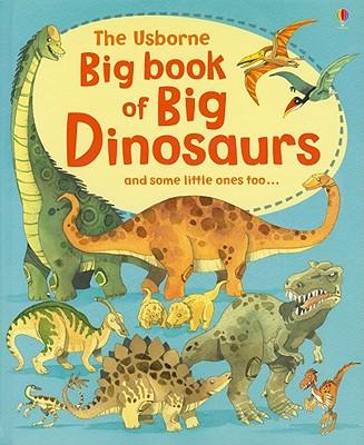 The Usborne Big Book of Big Dinosaurs, Alex Frith