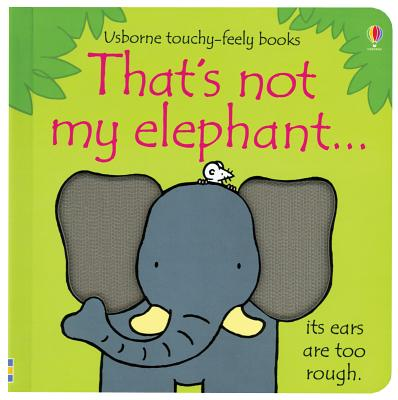 Image for That's Not My Elephant (Usborne Touchy-Feely Board Books)