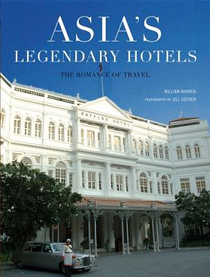 Image for Asia's Legendary Hotels: The Romance of Travel
