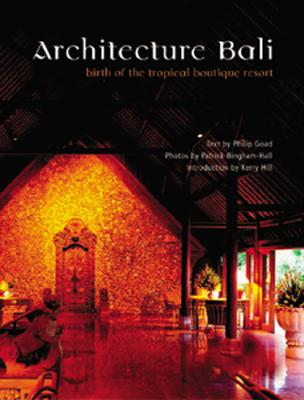Image for ARCHITECTURE BALIBirth of the Tropical Boutique Re