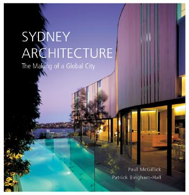 Image for Sydney Architecture: The Making of a Global City
