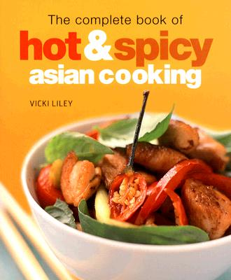 Image for COMPLETE BOOK OF HOT & SPICY ASIAN COOKI