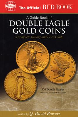 Image for A guide Book of Double Eagle Gold Coins: A Complete History and Price Guide (Official Red Books)