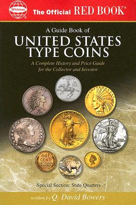 Image for A Guide Book Of United States Type Coins: A Complete History And Price Guide For The Collector And Investor (The Official Red Book)