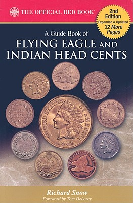 Guide Book of Flying Eagle and Indian Head Cents, Rick Snow