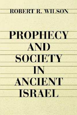 Image for PROPHECY AND SOCIETY IN ANCIENT ISRAEL