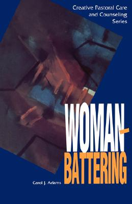 Image for WOMAN BATTERING (Creative Pastoral Care and Counseling) (Creative Pastoral Care & Counseling)