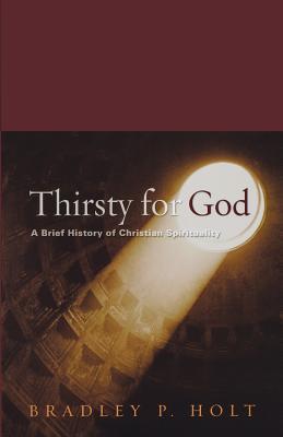 Thirsty for God, Bradley P. Holt