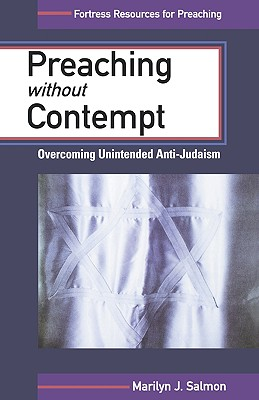 Image for Preaching Without Contempt: Overcoming Unintended Anti-Judaism (Fortress Resources for Preaching)