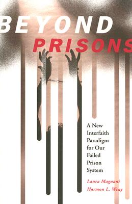 Image for Beyond Prisons: A New Interfaith Paradigm for Our Failed Prison System