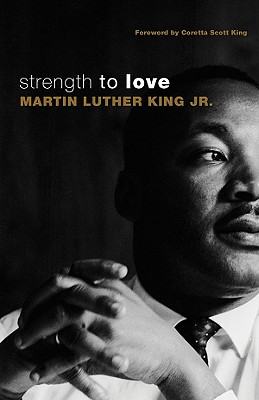 STRENGTH TO LOVE, MARTIN LUTHER KING