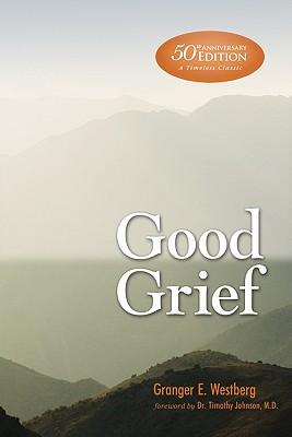 Good Grief: 50th Anniversary Edition, Granger E. Westberg