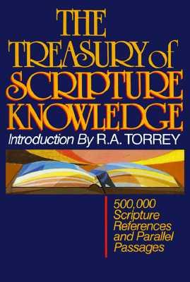 Treasury of Scripture Knowledge, R. A. Torrey