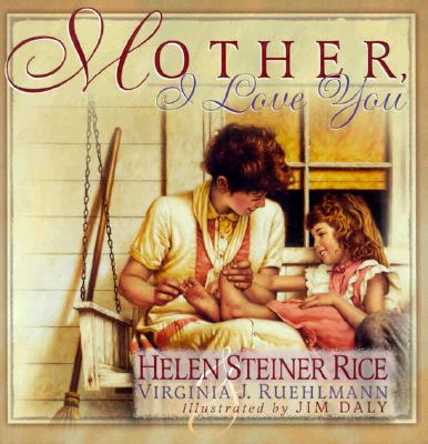 Mother, I Love You, Rice, Helen Steiner; Ruehlmann, Virginia J.; Daly, Jim [Illustrator]