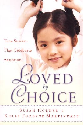 Image for Loved By Choice: True Stories That Celebrate Adoption