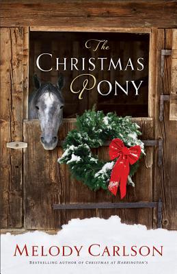 """Christmas Pony, The"", ""Carlson, Melody"""