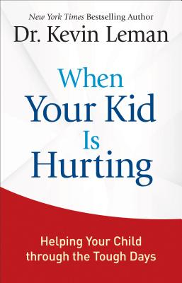 Image for When Your Kid Is Hurting: Helping Your Child through the Tough Days