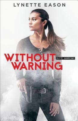 Without Warning (Elite Guardians), Eason, Lynette