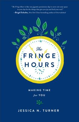 """Image for """"Fringe Hours, The: Making Time for You"""""""