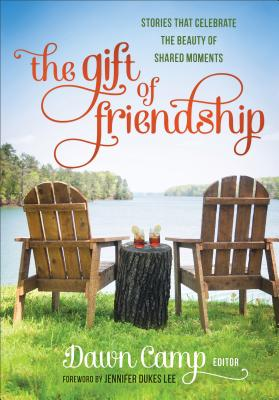Image for The Gift of Friendship: Stories That Celebrate the Beauty of Shared Moments