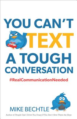Image for You Can't Text a Tough Conversation: #RealCommunicationNeeded