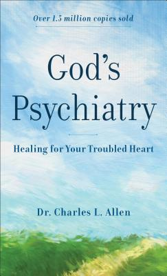 Image for God's Psychiatry: Healing for Your Troubled Heart