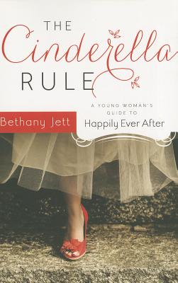 Image for The Cinderella Rule: A Young Woman's Guide to Happily Ever After