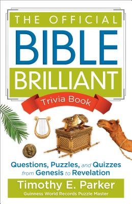 Image for The Official Bible Brilliant Trivia Book: Questions, Puzzles, and Quizzes from Genesis to Revelation