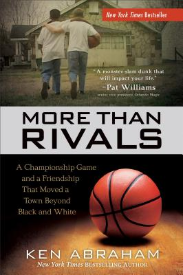 Image for More Than Rivals: A Championship Game and a Friendship That Moved a Town Beyond Black and White