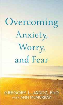 Image for Overcoming Anxiety, Worry, and Fear